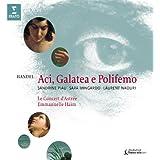 Haendel - Aci, Galatea e Polifemo / Piau · Mingardo · Naouri · Le Concert d'Astrée · Haïm