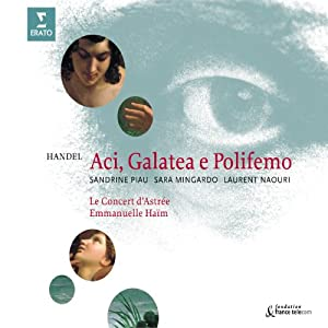 Händel - Aci, Galatea e Polifemo / Piau, Mingardo, Naouri, Le Concert d'Astrée, Haïm