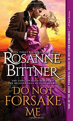 Do Not Forsake Me Outlaw Hearts #2, Bittner, Rosanne