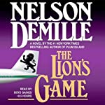 The Lion's Game (       ABRIDGED) by Nelson DeMille Narrated by Boyd Gaines