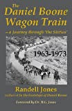img - for The Daniel Boone Wagon Train--a journey through 'the Sixties' book / textbook / text book