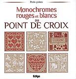 echange, troc Brigitte Roquemeont, Madeleine Dupuis - Monochromes rouges et blancs au point de croix