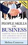 img - for People Skills For Business: Essential Tools to Improve Your Communication Skills and Relationships at Work.*FREE Guide on How to Deal With Difficult People* book / textbook / text book