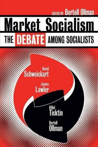 Market Socialism: The Debate Among Socialist: The Debate Among Socialists