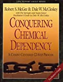 Conquering chemical dependency: Facilitator's guide : a Christ-centered 12-step process (Life support group series) (0805499849) by McGee, Robert S