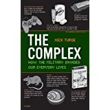 The Complex: How the Military Invades Our Everyday Lives (American Empire Project) ~ Nick Turse