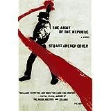 The Army of the Republic: A Novel ~ Stuart Cohen