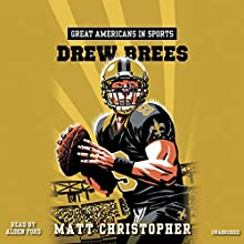 Great Americans in Sports: Drew Brees Audiobook by Matt Christopher Narrated by Alden Ford