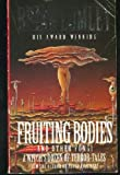 FRUITING BODIES - And Other Fungi: The Man Who Photographed Beardsley; The Man Who Felt Pain; The Viaduct; Recognition; No Way Home; The Pit Yakker; The Mirror of Nitocris; Necros; The Thin People; The Cyprus Shell; The Deep Sea Conch; Born of the Winds (0140173021) by Lumley, Brian