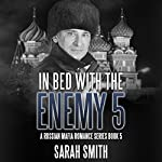 In Bed with the Enemy 5 | Sarah Smith