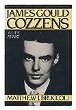 James Gould Cozzens: A Life Apart (0151460485) by Bruccoli, Matthew Joseph