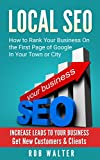 Local SEO: How To Rank Your Business On The First Page Of Google In Your Town Or City (English Edition)