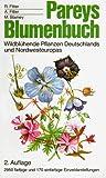 Pareys Blumenbuch. Wildblühende Pflanzen Deutschlands und Nordwesteuropas