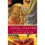 Lent and Easter Wisdom from Thomas Merton: Daily Scripture and Prayers, Together with Thomas Merton's Own Words