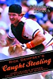 Rick Dempseys Caught Stealing: Unbelievable Stories From a Lifetime of Baseball