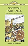 Scottish Fairy Tales: Unabridged In Easy-To-Read Type (Dover Children's Thrift Classics) (0486299007) by Donald A. Mackenzie