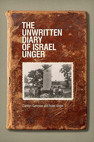 Unwritten Diary of Israel Unger (Life Writing Series)