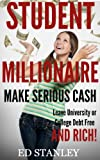 img - for Student Millionaire : How to make serious cash and leave university or college debt free and RICH! book / textbook / text book