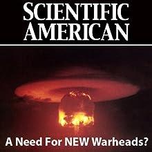 A Need For New Warheads?: Scientific American (       UNABRIDGED) by David Biello, Scientific American Narrated by Mark Moran