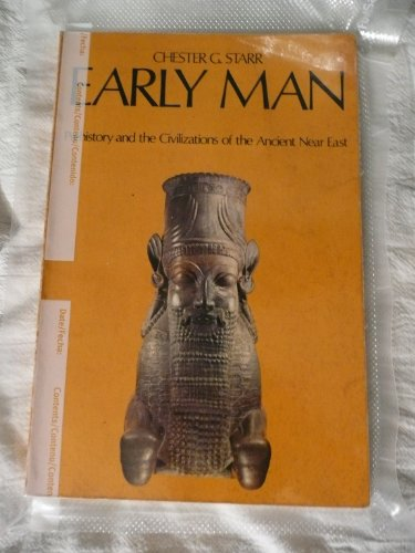 Early Man: Prehistory and the Civilizations of the Ancient Near East, Starr, Chester G.