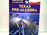img - for Prentice Hall Mathematics Texas Pre-algebra book / textbook / text book