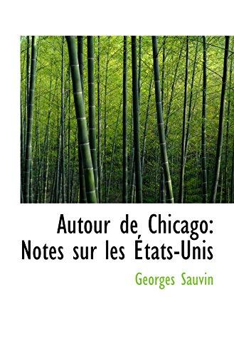 Autour de Chicago: Notes sur les États-Unis