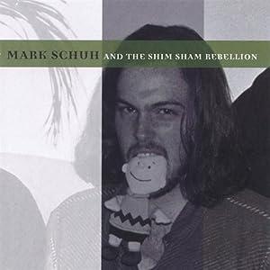 Mark Schuh & The Shim Sham Rebellion
