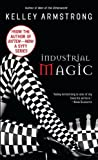 Industrial Magic (Women of the Otherworld, Book 4) (An Otherworld Novel)