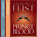 Prince of the Blood (       UNABRIDGED) by Raymond E. Feist Narrated by Peter Joyce