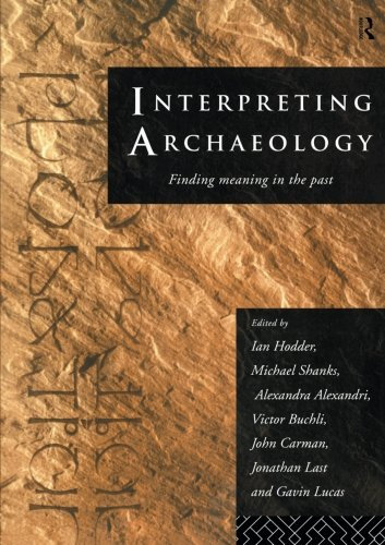 Interpreting Archaeology: Finding Meaning in the Past