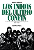 img - for Los Indios del Ultimo Confin (Spanish Edition) book / textbook / text book