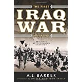 The First Iraq War, 1914-1918: Britain's Mesopotamian Campaignby A.J. Barker