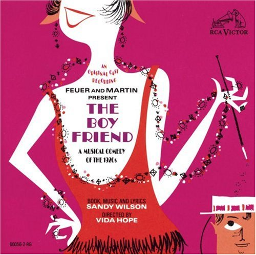 The Boy Friend (1954 Original Broadway Cast) by Sandy Wilson and Julie Andrews