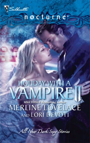 Holiday With A Vampire II: A Christmas Kiss The Vampire Who Stole Christmas (Silhouette Nocturne), MERLINE LOVELACE, LORI DEVOTI