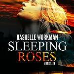 Sleeping Roses: Dead Roses Series, Book 1 | RaShelle Workman