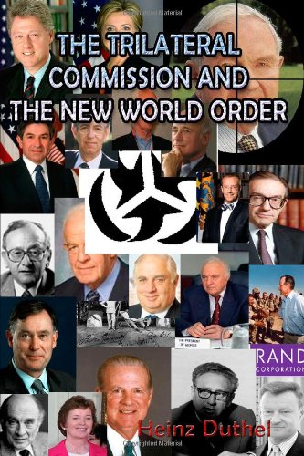 "Buchcover: The Trilateral Commission And The New World Order ""Thinking The Unthinkable"""