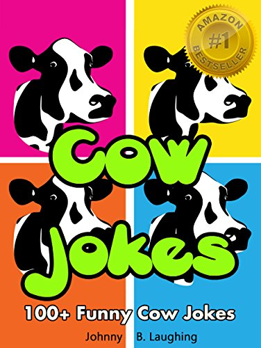 Johnny B. Laughing - Funny Cow Jokes: 143 Funny Jokes for Kids (Funny and Hilarious Joke Books for Children) (English Edition)