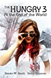 The Hungry 3: At the End of the World (The Sheriff Penny Miller Series)