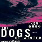 The Dogs of Winter | Kem Nunn