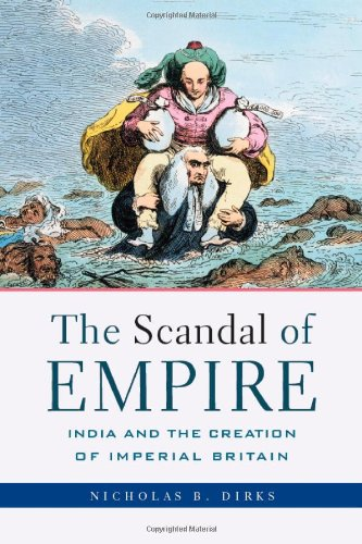 The Scandal of Empire: India and the Creation of Imperial...