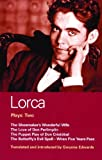 Lorca: Plays: Two: The Shoemaker's Wonderful Wife, The Love of Don Perlimplín, The Puppet Play of Don Cristóbal, The Butterfly's Evil Spell, and When Five Years Pass (Vol 2) (0413622606) by Federico García Lorca