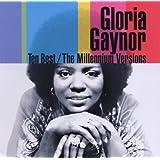 Ten Best: the Millennium Versionsby Gloria Gaynor