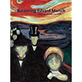 Becoming Edvard Munch: Influence, Anxiety, and Myth (Art Institute of Chicago) ~ Jay A. Clarke