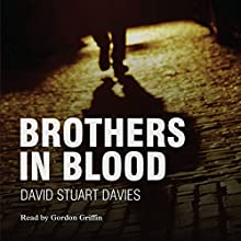Brothers in Blood Audiobook by David Stuart Davies Narrated by Gordon Griffin