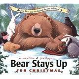 Bear Stays Up for Christmas (The Bear Books) ~ Karma Wilson