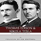 Thomas Edison and Nikola Tesla: The Pioneers of Electricity Hörbuch von  Charles River Editors Gesprochen von: Barbara H. Scott