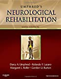 Neurological Rehabilitation, 6e (NEUROLOGICAL REHABILITATION (UMPHRED))