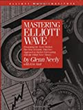 img - for By Glenn Neely Mastering Elliott Wave: Presenting the Neely Method: The First Scientific, Objective Approach to Mar (2nd Second Edition) [Hardcover] book / textbook / text book