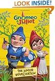 Gnomeo & Juliet: The Junior Novelization