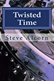 img - for Twisted Time: An Example Work in Process for WritingAcademy.com Students book / textbook / text book